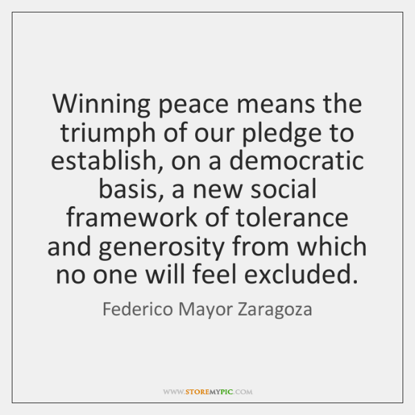 Winning peace means the triumph of our pledge to establish, on a ...
