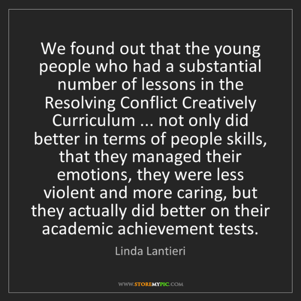 Linda Lantieri: We found out that the young people who had a substantial...