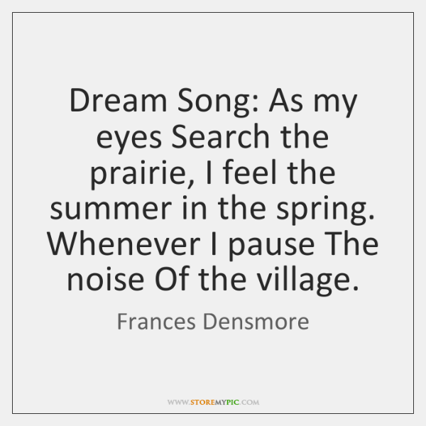 Dream Song: As my eyes Search the prairie, I feel the summer ...