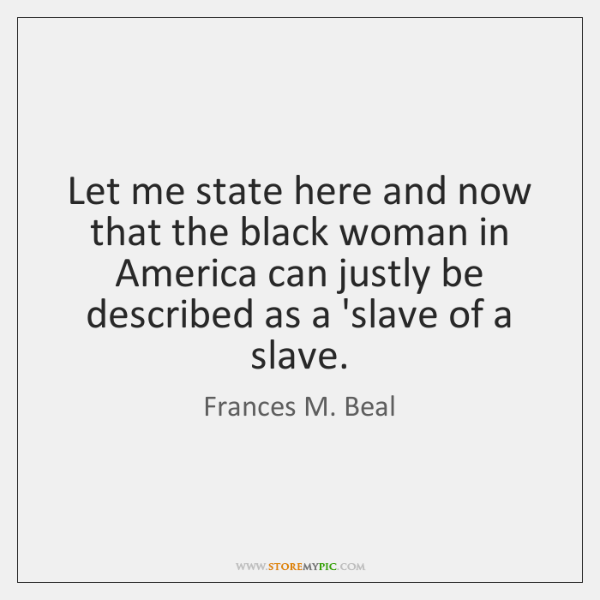 Let me state here and now that the black woman in America ...