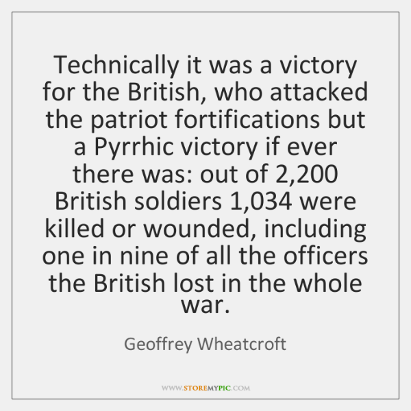 Technically it was a victory for the British, who attacked the patriot ...