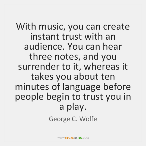 With music, you can create instant trust with an audience. You can ...