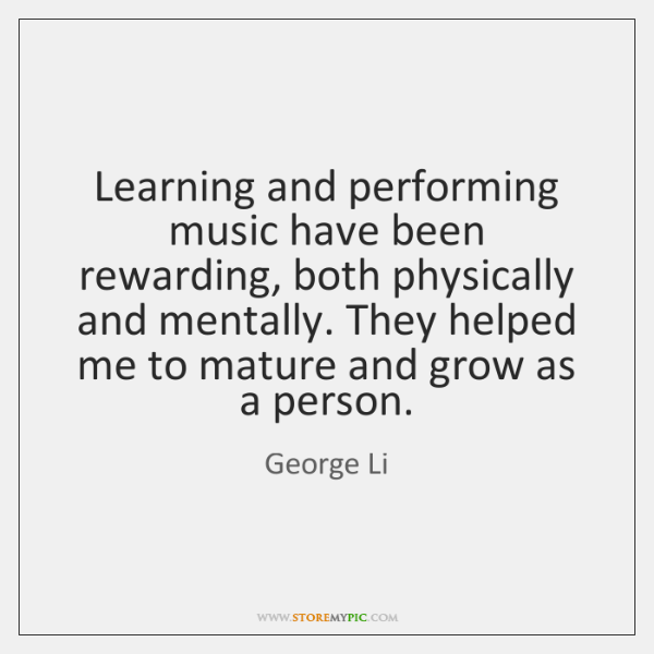 Learning and performing music have been rewarding, both physically and mentally. They ...