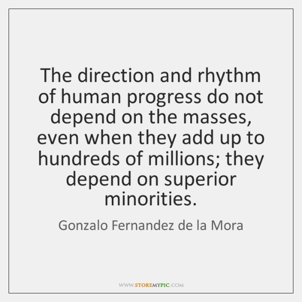 The direction and rhythm of human progress do not depend on the ...