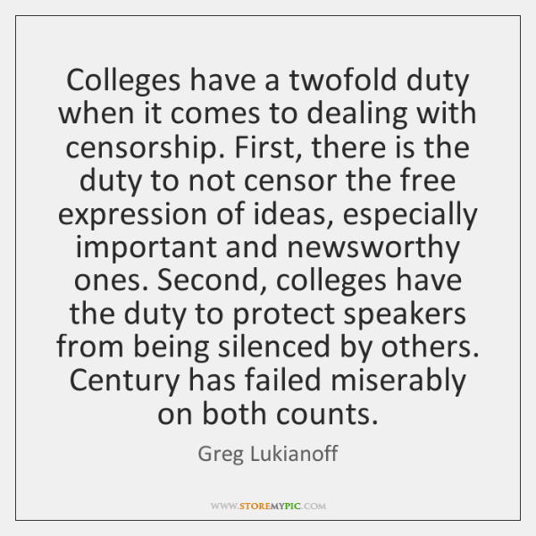 Colleges have a twofold duty when it comes to dealing with censorship. ...