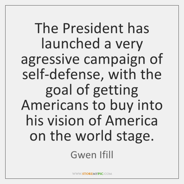 The President has launched a very agressive campaign of self-defense, with the ...