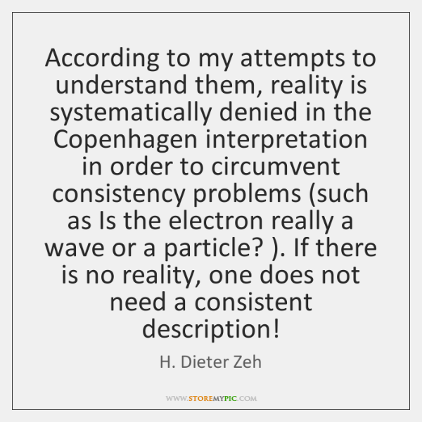 According to my attempts to understand them, reality is systematically denied in ...