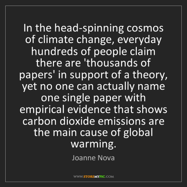 Joanne Nova: In the head-spinning cosmos of climate change, everyday...