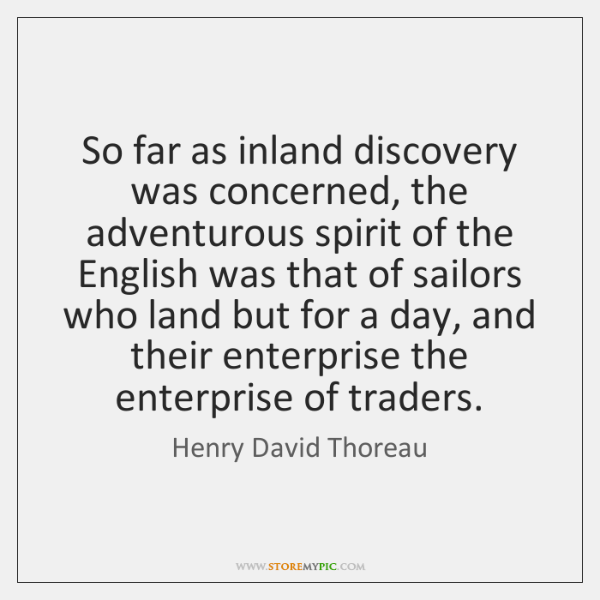 So far as inland discovery was concerned, the adventurous spirit of the ...