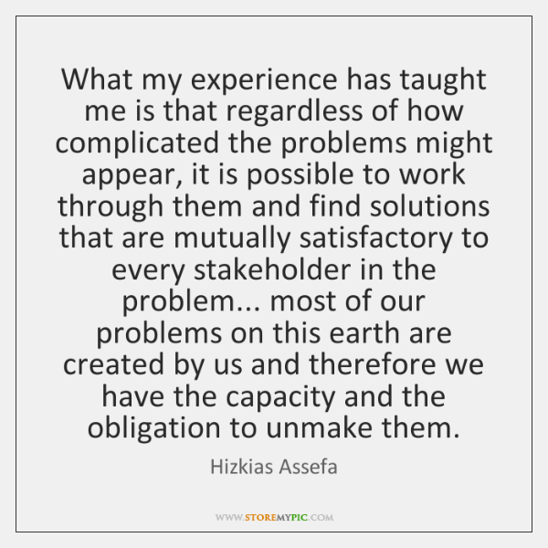 What my experience has taught me is that regardless of how complicated ...