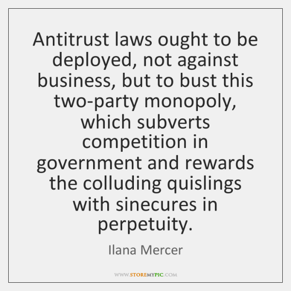 Antitrust laws ought to be deployed, not against business, but to bust ...