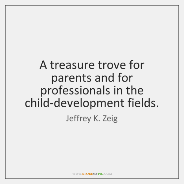 A treasure trove for parents and for professionals in the child-development fields.