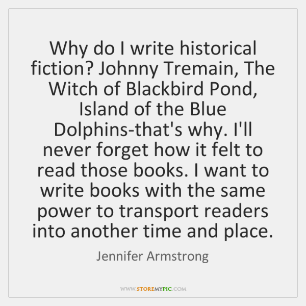 Why do I write historical fiction? Johnny Tremain, The Witch of Blackbird ...