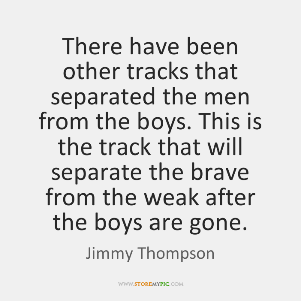 There have been other tracks that separated the men from the boys. ...