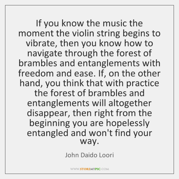 If you know the music the moment the violin string begins to ...