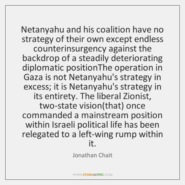 Netanyahu and his coalition have no strategy of their own except endless ...