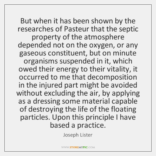 But when it has been shown by the researches of Pasteur that ...