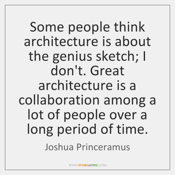 Some people think architecture is about the genius sketch; I don't. Great ...