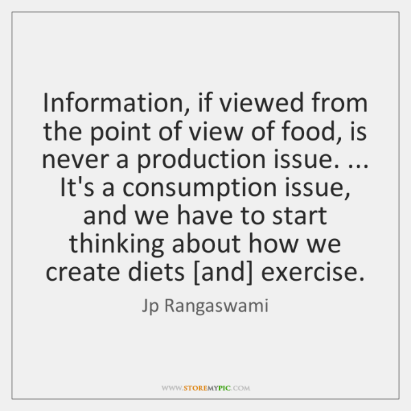 Information, if viewed from the point of view of food, is never ...