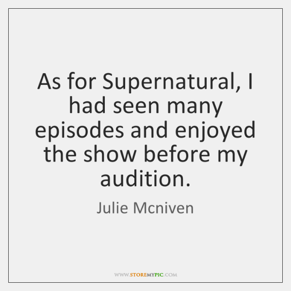 As for Supernatural, I had seen many episodes and enjoyed the show ...