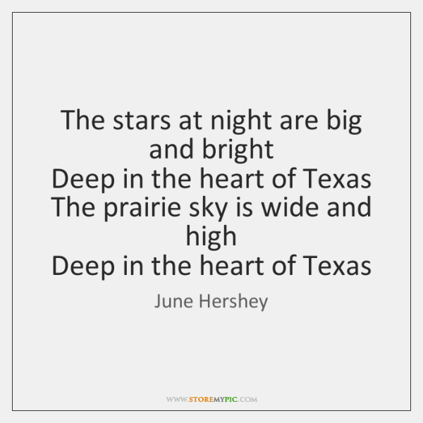 The stars at night are big and bright   Deep in the heart ...
