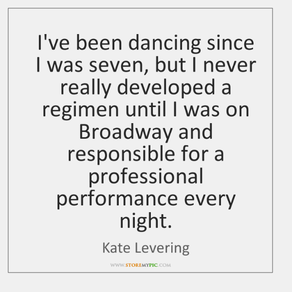 I've been dancing since I was seven, but I never really developed ...