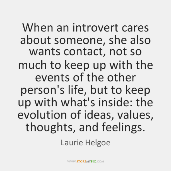 When an introvert cares about someone, she also wants contact, not so ...