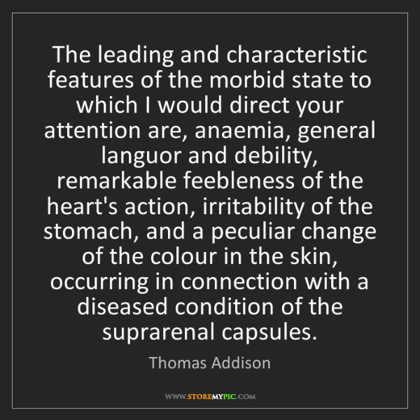 Thomas Addison: The leading and characteristic features of the morbid...