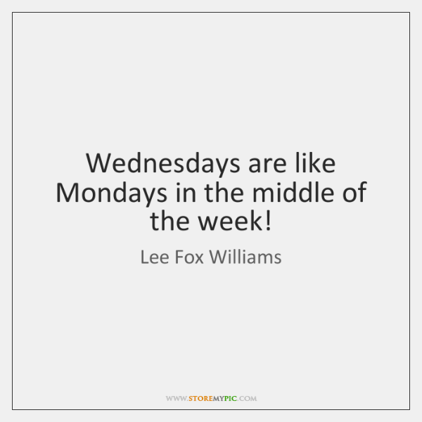 Lee Fox Williams Quotes Storemypic