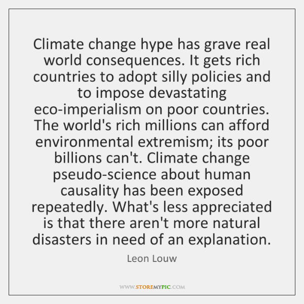 Climate change hype has grave real world consequences. It gets rich countries ...