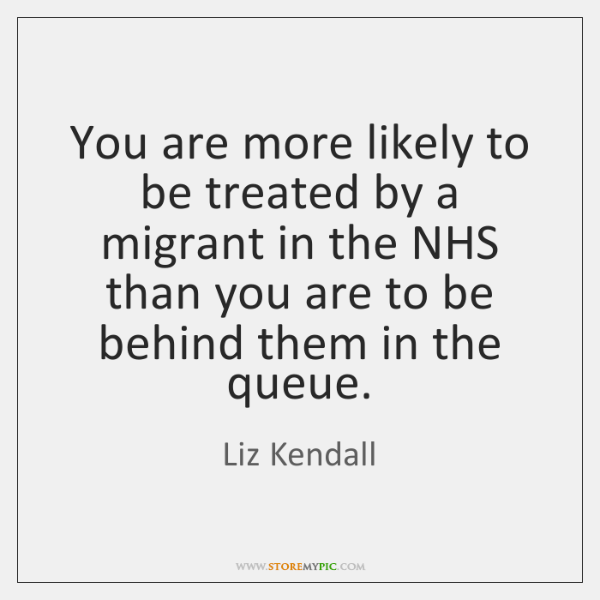 You are more likely to be treated by a migrant in the ...
