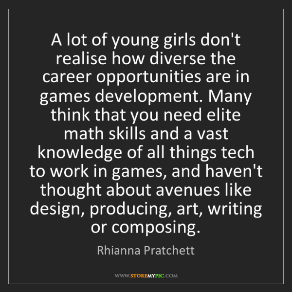 Rhianna Pratchett: A lot of young girls don't realise how diverse the career...