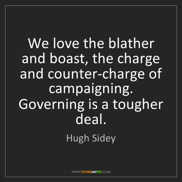 Hugh Sidey: We love the blather and boast, the charge and counter-charge...