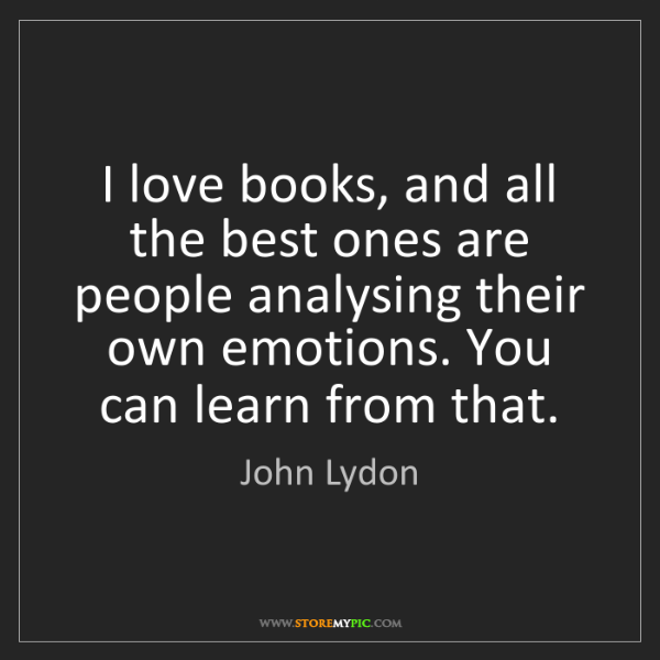 John Lydon: I love books, and all the best ones are people analysing...