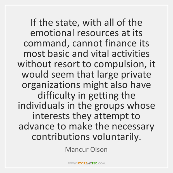 If the state, with all of the emotional resources at its command, ...