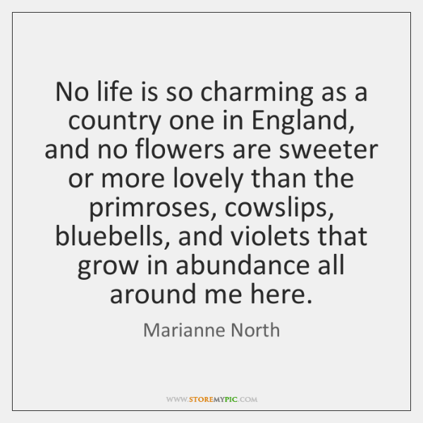 No life is so charming as a country one in England, and ...