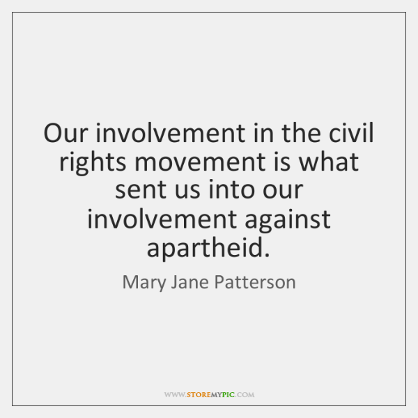 Our involvement in the civil rights movement is what sent us into ...