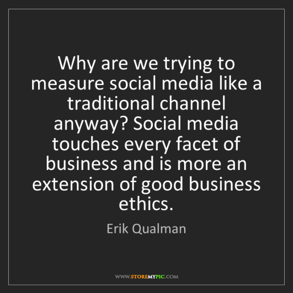 Erik Qualman: Why are we trying to measure social media like a traditional...