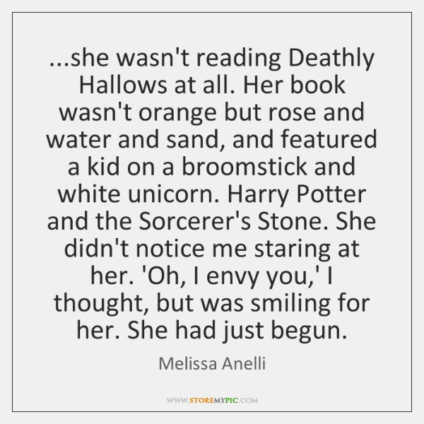 ...she wasn't reading Deathly Hallows at all. Her book wasn't orange but ...