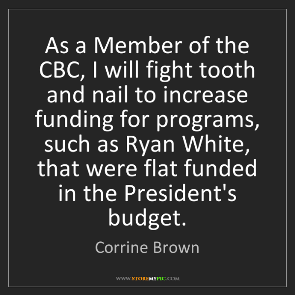 Corrine Brown: As a Member of the CBC, I will fight tooth and nail to...