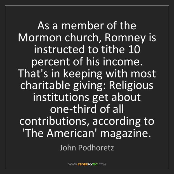 John Podhoretz: As a member of the Mormon church, Romney is instructed...