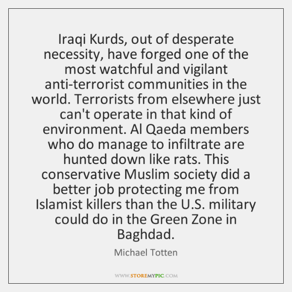 Iraqi Kurds, out of desperate necessity, have forged one of the most ...