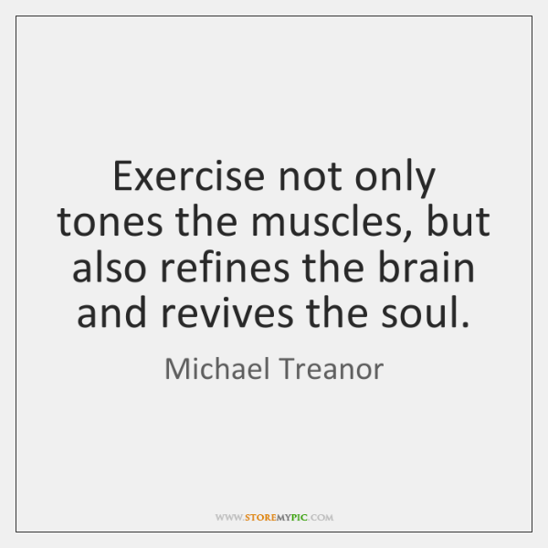 Exercise not only tones the muscles, but also refines the brain and ...