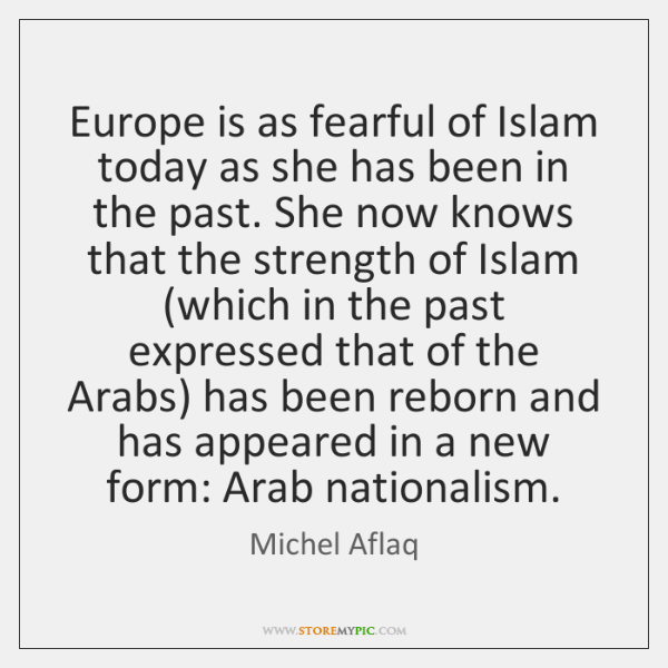 Europe is as fearful of Islam today as she has been in ...
