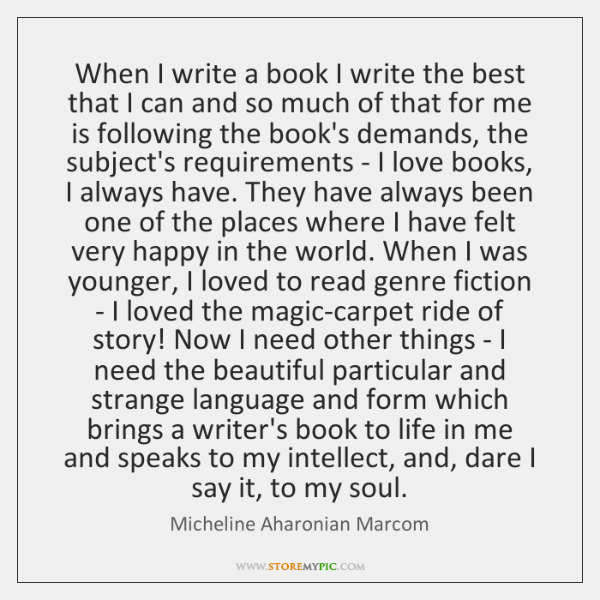 When I write a book I write the best that I can ...