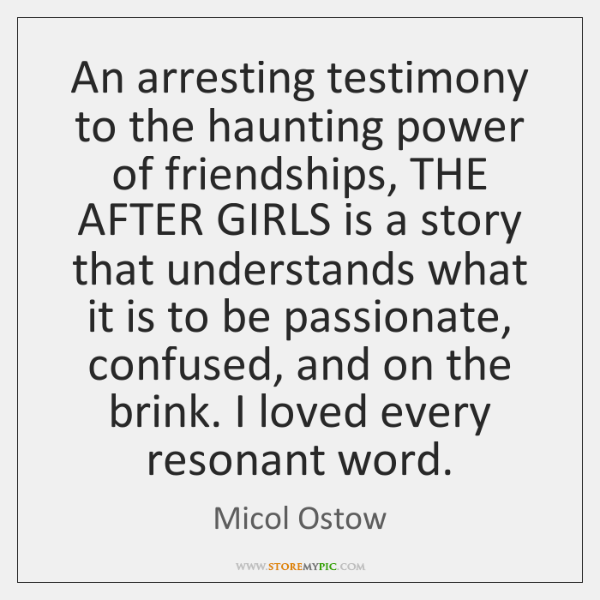 An arresting testimony to the haunting power of friendships, THE AFTER GIRLS ...