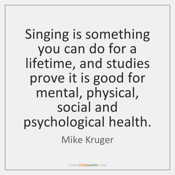 Singing is something you can do for a lifetime, and studies prove ...