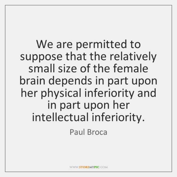 We are permitted to suppose that the relatively small size of the ...