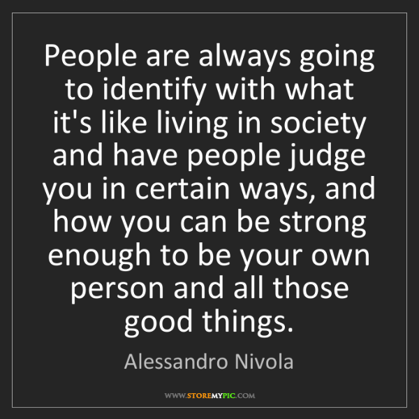 Alessandro Nivola: People are always going to identify with what it's like...
