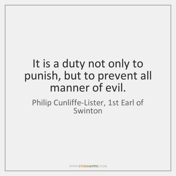 It is a duty not only to punish, but to prevent all ...